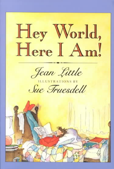Hey World, Here I Am! By Little, Jean/ Fruesdell, Sue (ILT)/ Truesdell, Sue (ILT)