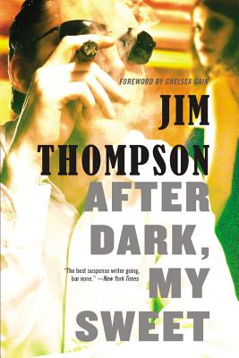 After Dark, My Sweet By Thompson, Jim/ Cain, Chelsea (FRW)
