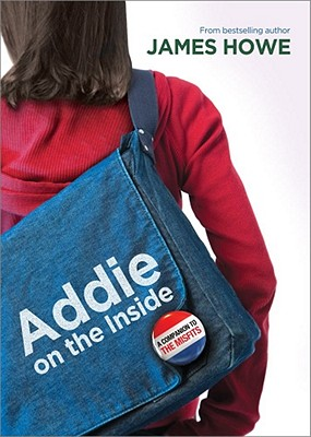 Addie on the Inside By Howe, James