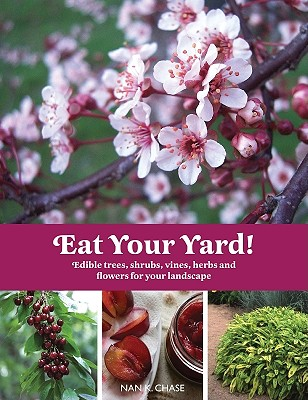 Eat Your Yard! By Chase, Nan K.